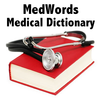 Medical Dictionary and Terminology AKA MedWords
